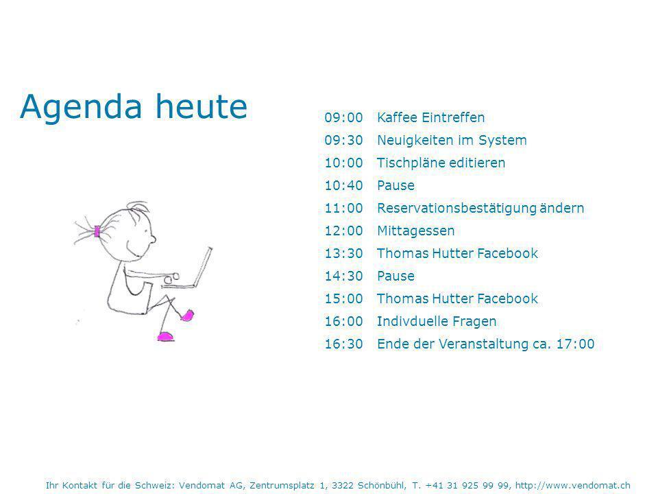 Agenda heute 09:00 Kaffee Eintreffen 09:30 Neuigkeiten im System 10:00 Tischpläne editieren 10:40 Pause 11:00 Reservationsbestätigung ändern 12:00 Mittagessen 13:30 Thomas Hutter Facebook 14:30 Pause 15:00 Thomas Hutter Facebook 16:00 Indivduelle Fragen 16:30 Ende der Veranstaltung ca.