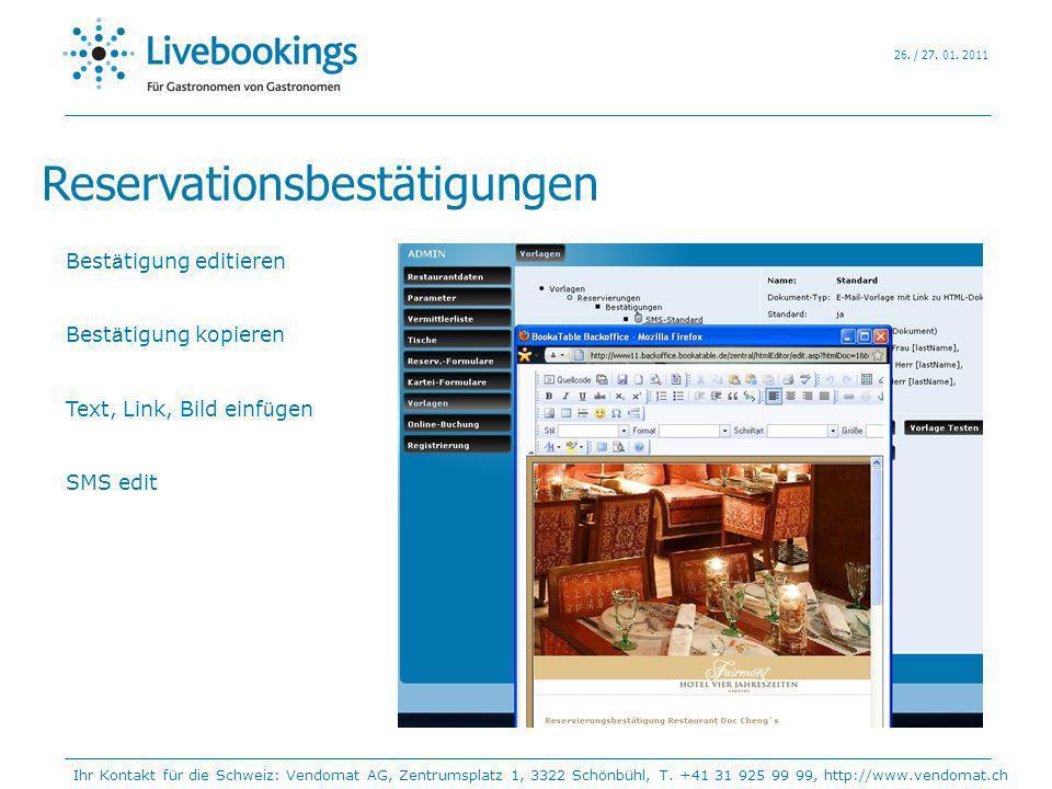 Reservationsbestätigungen Best ä tigung editieren Best ä tigung kopieren Text, Link, Bild einf ü gen SMS edit Ihr Kontakt für die Schweiz: Vendomat AG
