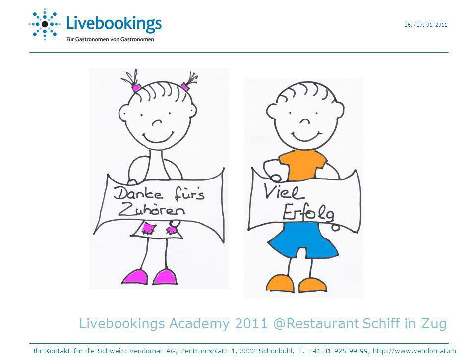 Livebookings Academy 2011 @Restaurant Schiff in Zug Ihr Kontakt für die Schweiz: Vendomat AG, Zentrumsplatz 1, 3322 Schönbühl, T. +41 31 925 99 99, ht