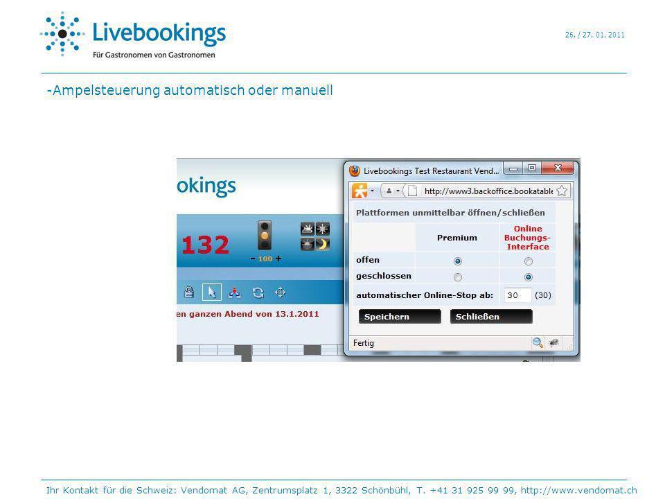 26. / 27. 01. 2011 -Ampelsteuerung automatisch oder manuell Ihr Kontakt für die Schweiz: Vendomat AG, Zentrumsplatz 1, 3322 Schönbühl, T. +41 31 925 9