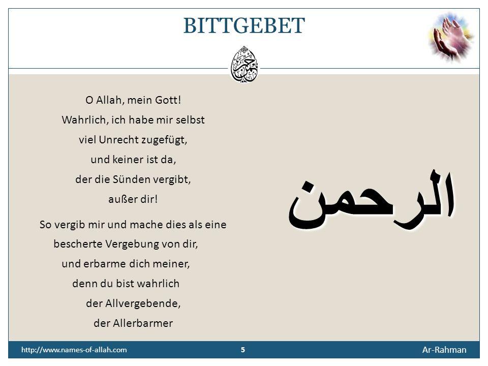 4 Ar-Rahman 4 http://www.names-of-allah.com ÜBERLIEFERUNG Der Prophet Muhammed (s. a. w.) sagte: Als Allah die Schöpfung vollendete schrieb er sich se