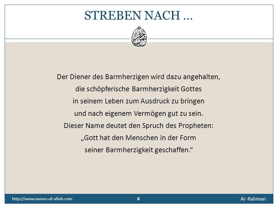 7 Ar-Rahman 7 http://www.names-of-allah.com Ist es nicht Al-Rahman, Dessen Barmherzigkeit alles umfasst?