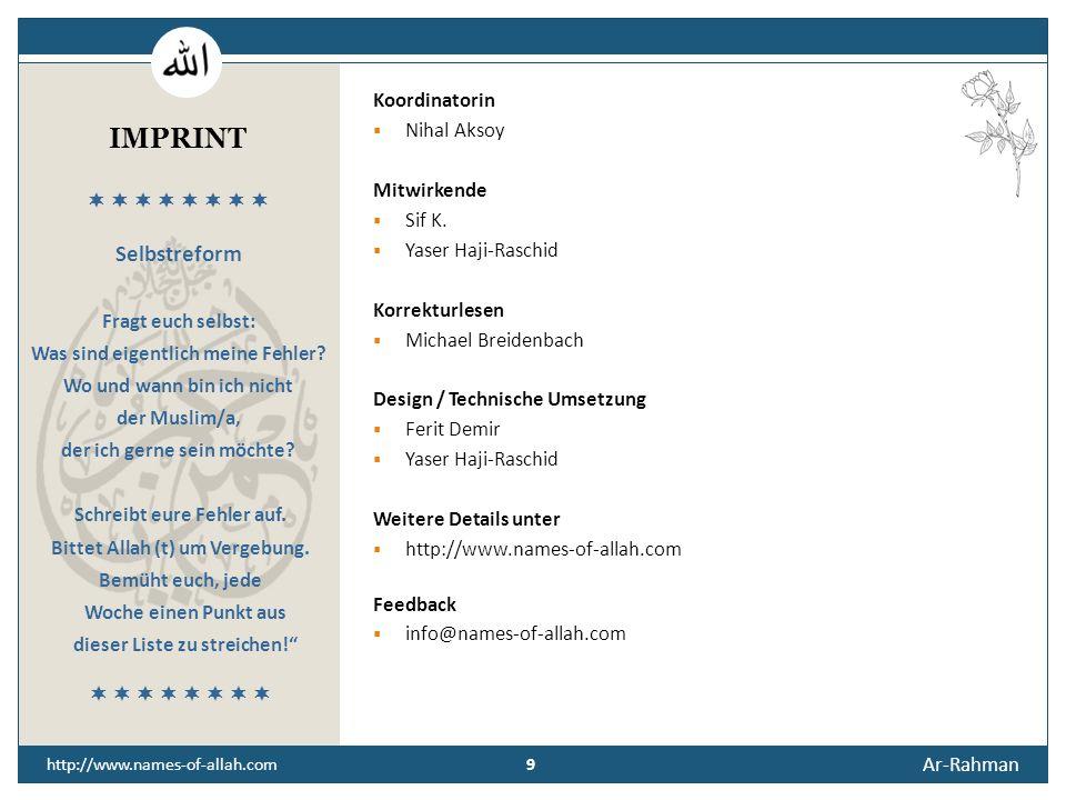 8 Ar-Rahman 8 http://www.names-of-allah.com STREBEN NACH … Der Diener des Barmherzigen wird dazu angehalten, die schöpferische Barmherzigkeit Gottes i