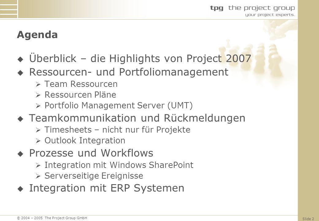 © 2004 – 2005 The Project Group GmbH Slide 3 Über The Project Group Sitz in München Business Focus: Projektmanagement und Projekt- management Software Services: Consulting und Training Software Entwicklung Software Implementierung Software Focus: Microsoft Project, MSP AddOns und SAP Integration