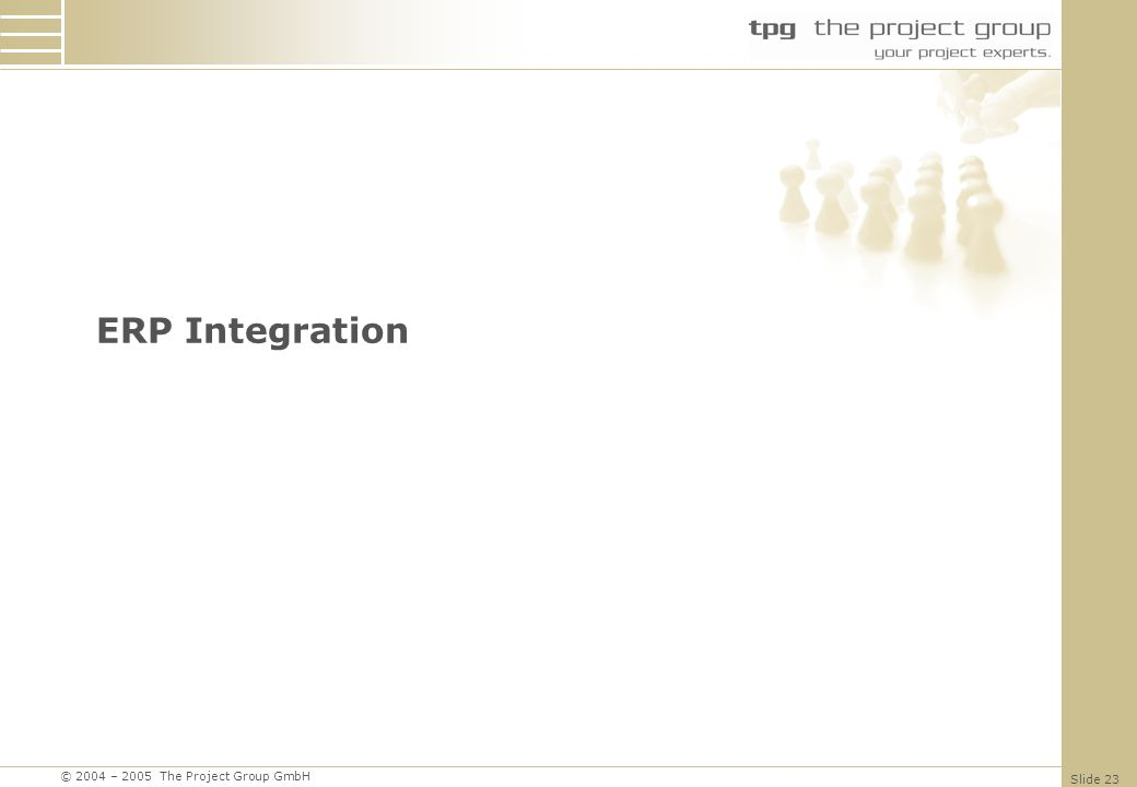© 2004 – 2005 The Project Group GmbH Slide 23 ERP Integration