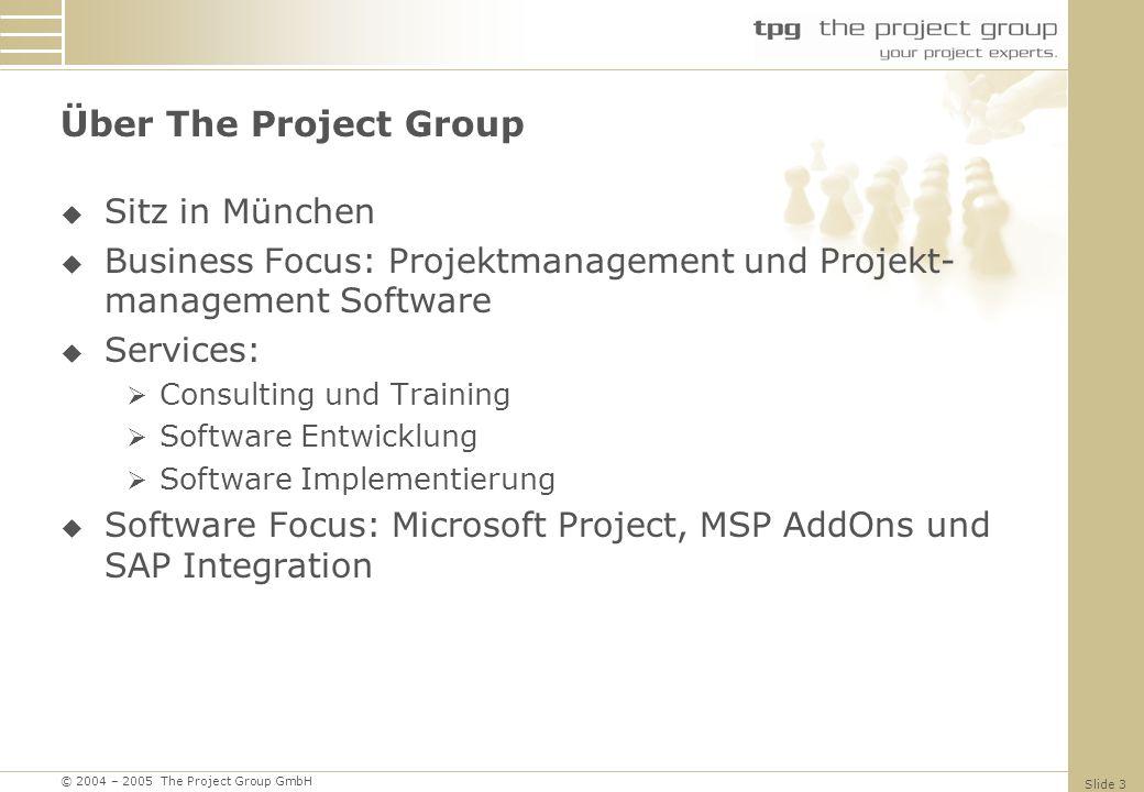 © 2004 – 2005 The Project Group GmbH Slide 14 Integration mit Windows SharePoint Services Project Web Access ist Teil von Office Server Kein Wechsel mehr zwischen WSS und PWA Workflow engine