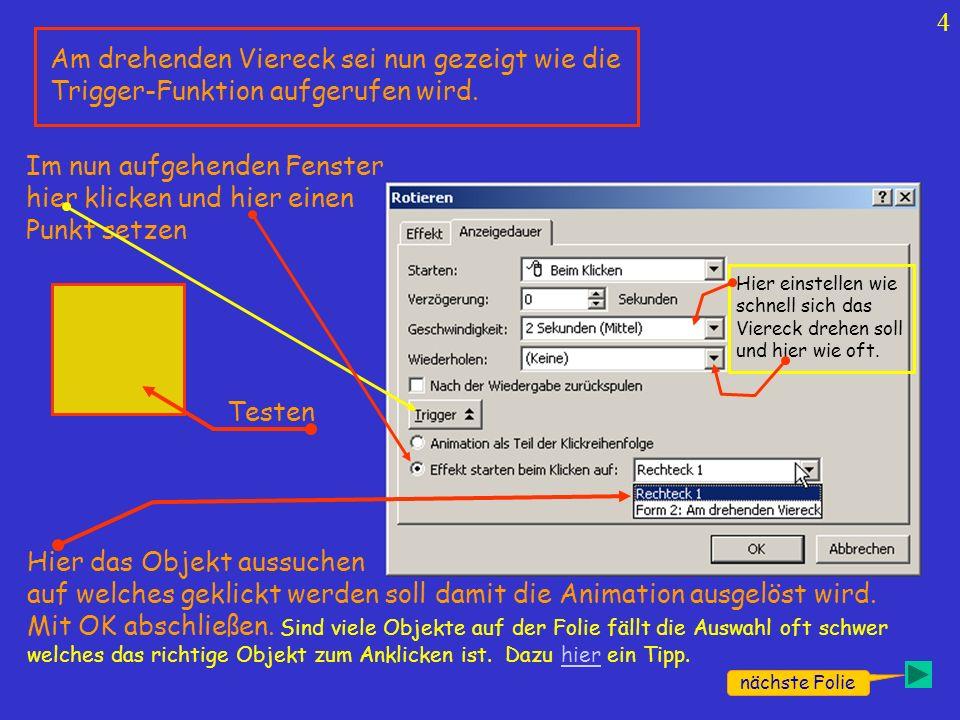 5 Um die Trigger-Funktion auszulösen muss man nicht unbedingt auf das zu bewegende Objekt klicken.