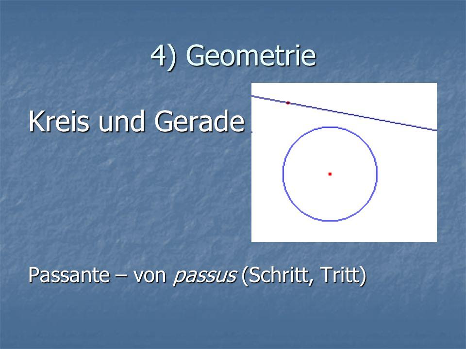 4) Geometrie Kreis und Gerade Passante – von passus (Schritt, Tritt)