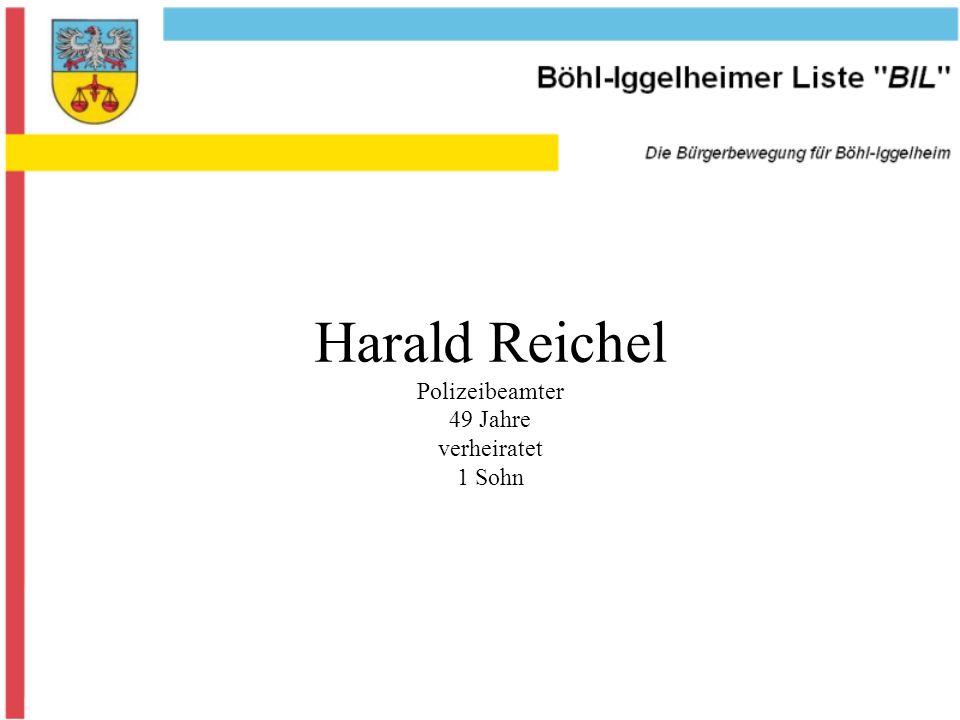 Harald Reichel Polizeibeamter 49 Jahre verheiratet 1 Sohn