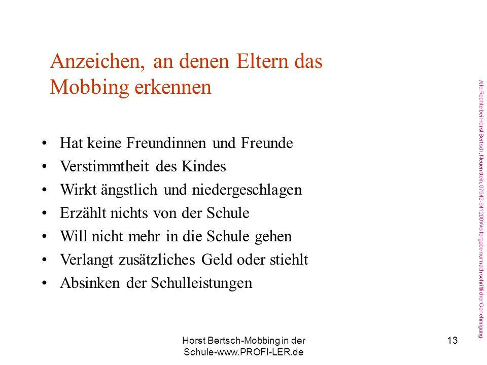 Alle Rechte bei Horst Bertsch, Neuenstein, 07942-941200 Weitergabe nur nach schriftlicher Genehmigung Horst Bertsch-Mobbing in der Schule-www.PROFI-LE