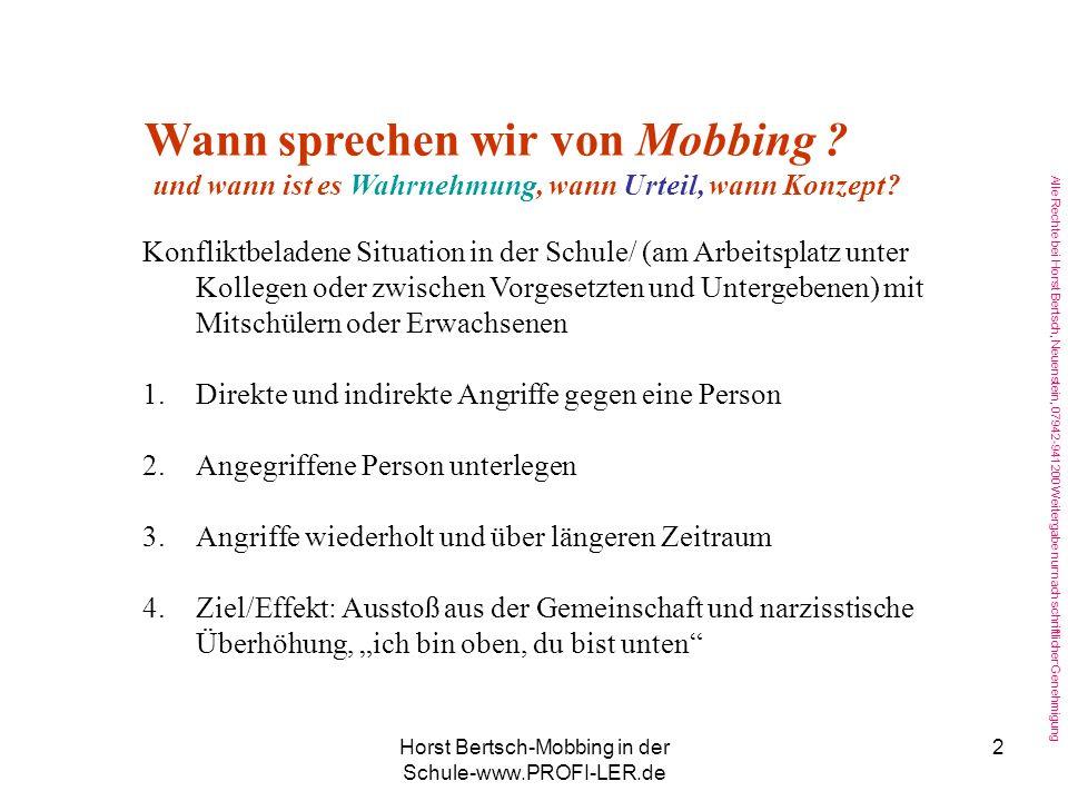 Horst Bertsch-Mobbing in der Schule-www.PROFI-LER.de 1 Mobbing an der Schule Aufgaben für Lehrer, Eltern und Schüler Vortrag in Helmbrechts 2010 von H