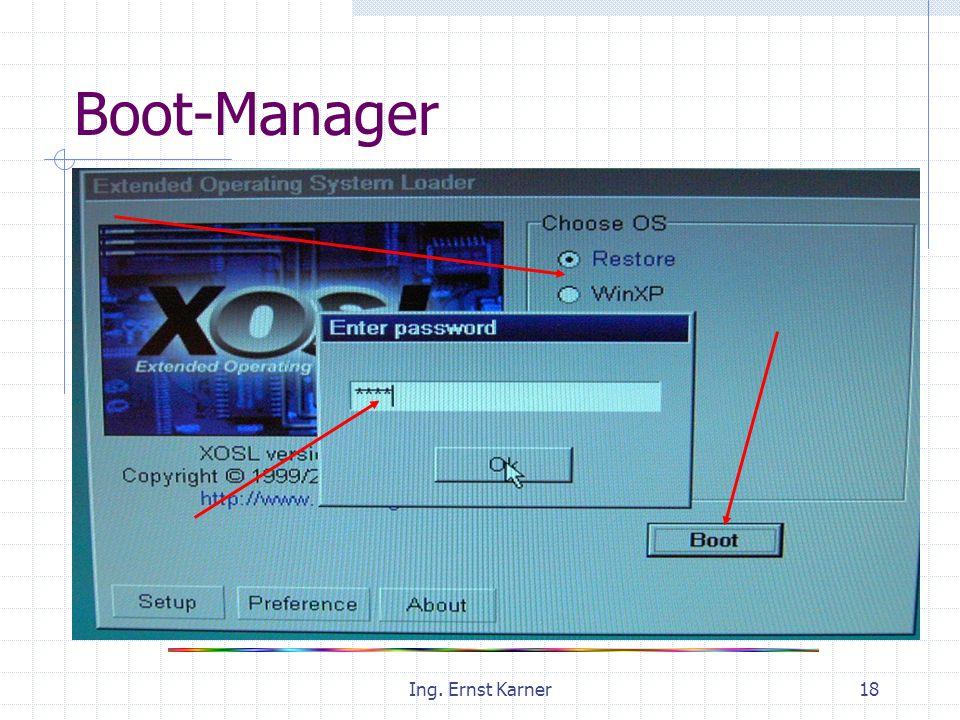Ing. Ernst Karner18 Boot-Manager
