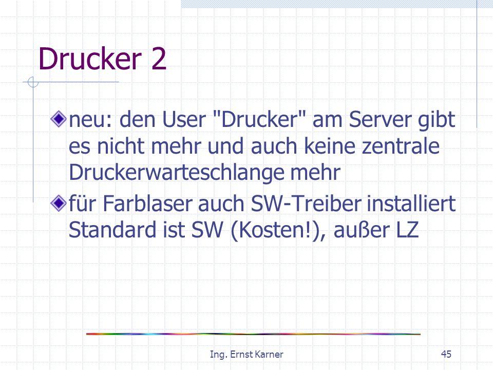 Ing. Ernst Karner45 Drucker 2 neu: den User