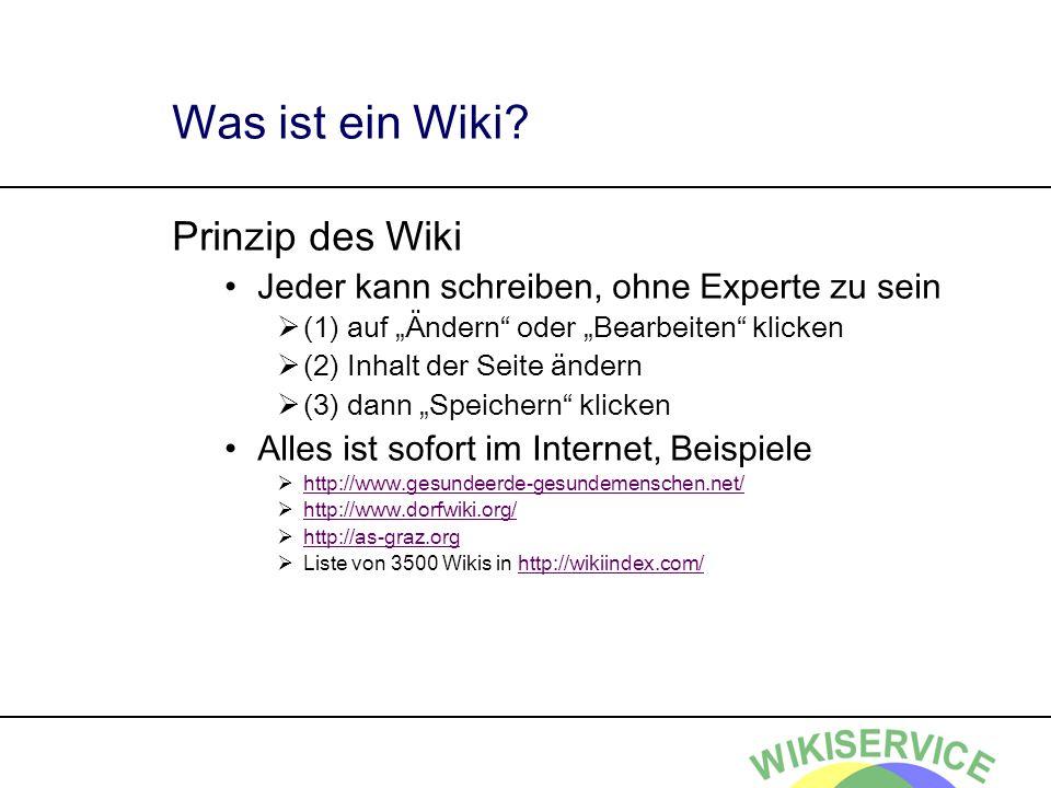 Was ist ein Wiki? Prinzip des Wiki Jeder kann schreiben, ohne Experte zu sein (1) auf Ändern oder Bearbeiten klicken (2) Inhalt der Seite ändern (3) d