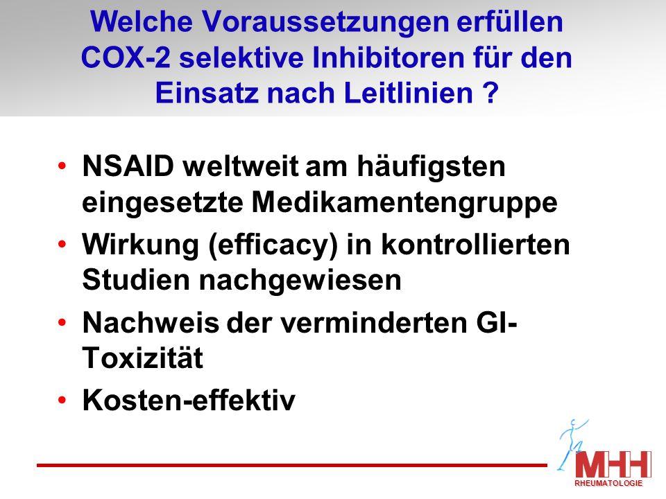 Welche Voraussetzungen erfüllen COX-2 selektive Inhibitoren für den Einsatz nach Leitlinien ? NSAID weltweit am häufigsten eingesetzte Medikamentengru