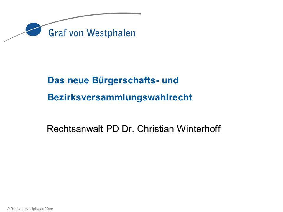 © Graf von Westphalen 2009 Das neue Bürgerschafts- und Bezirksversammlungswahlrecht Rechtsanwalt PD Dr.