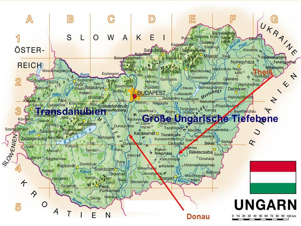 Theiß Donau Große Ungarische Tiefebene Transdanubien