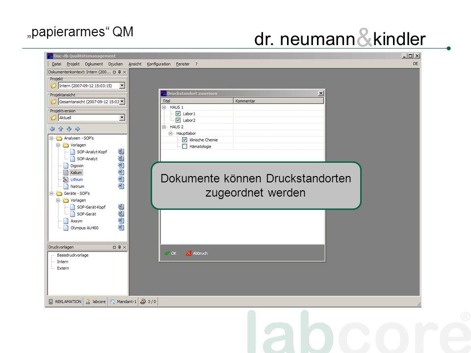 labcore ® dr. neumann & kindler papierarmes QM Dokumente können Druckstandorten zugeordnet werden