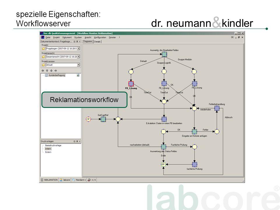 labcore ® dr. neumann & kindler spezielle Eigenschaften: Workflowserver Reklamationsworkflow