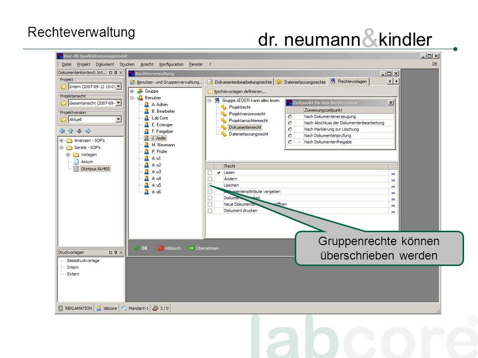 labcore ® dr. neumann & kindler Rechteverwaltung Gruppenrechte können überschrieben werden