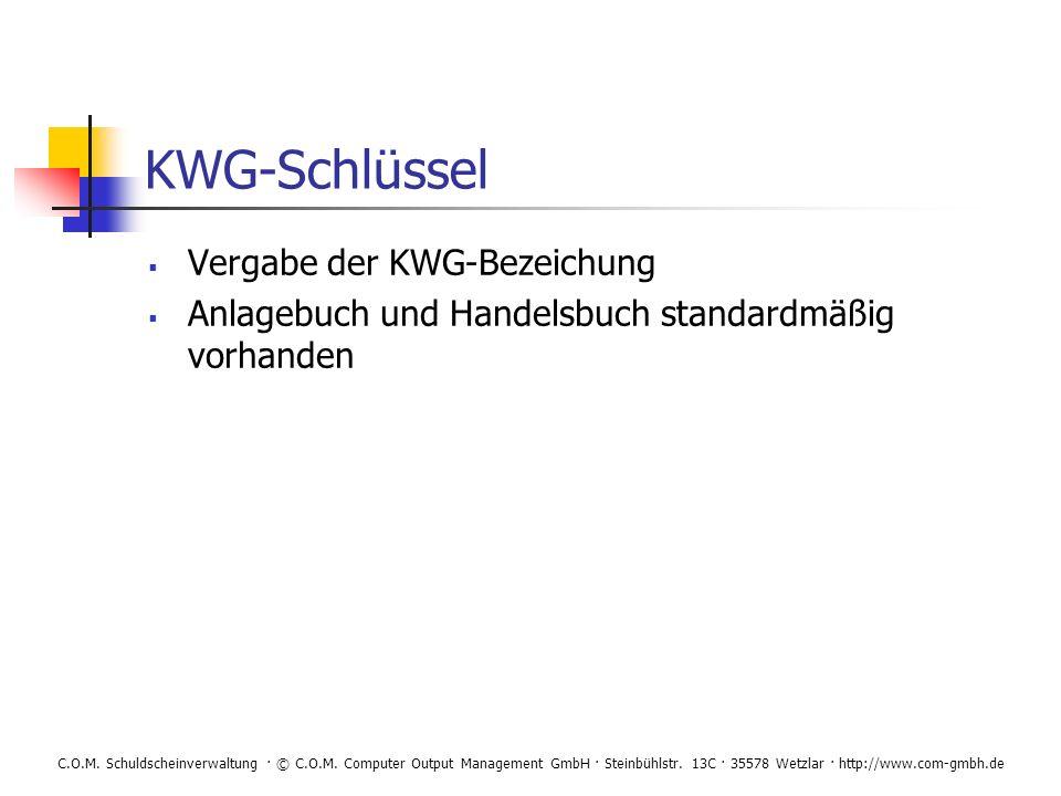 C.O.M. Schuldscheinverwaltung · © C.O.M. Computer Output Management GmbH · Steinbühlstr. 13C · 35578 Wetzlar · http://www.com-gmbh.de KWG-Schlüssel Ve