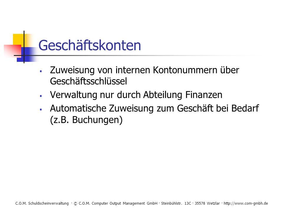 C.O.M. Schuldscheinverwaltung · © C.O.M. Computer Output Management GmbH · Steinbühlstr. 13C · 35578 Wetzlar · http://www.com-gmbh.de Geschäftskonten