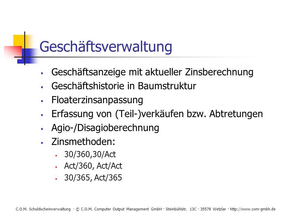 C.O.M. Schuldscheinverwaltung · © C.O.M. Computer Output Management GmbH · Steinbühlstr. 13C · 35578 Wetzlar · http://www.com-gmbh.de Geschäftsverwalt