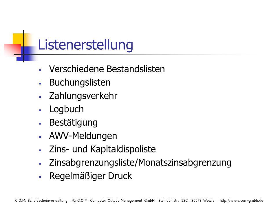 C.O.M. Schuldscheinverwaltung · © C.O.M. Computer Output Management GmbH · Steinbühlstr. 13C · 35578 Wetzlar · http://www.com-gmbh.de Listenerstellung