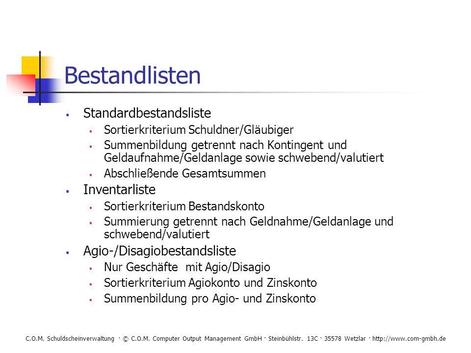 C.O.M. Schuldscheinverwaltung · © C.O.M. Computer Output Management GmbH · Steinbühlstr. 13C · 35578 Wetzlar · http://www.com-gmbh.de Bestandlisten St