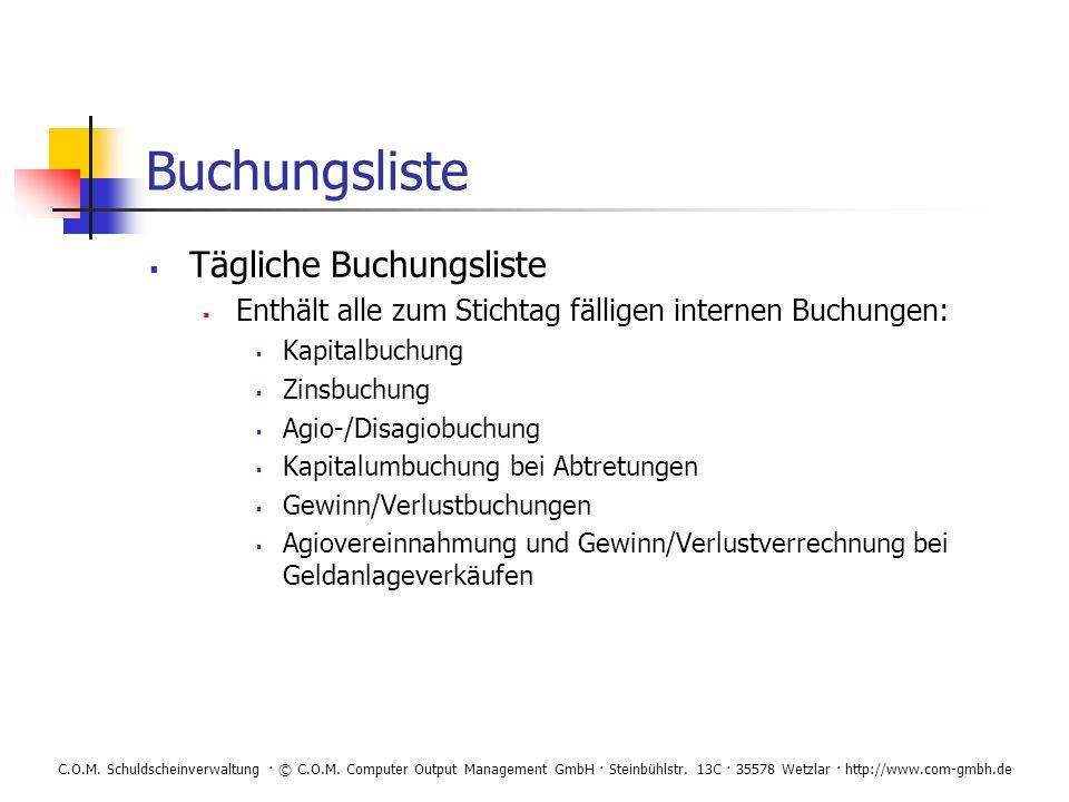 C.O.M. Schuldscheinverwaltung · © C.O.M. Computer Output Management GmbH · Steinbühlstr. 13C · 35578 Wetzlar · http://www.com-gmbh.de Buchungsliste Tä