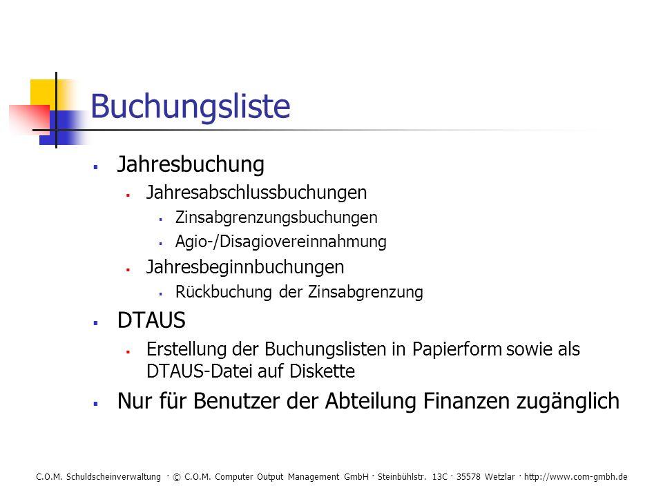 C.O.M. Schuldscheinverwaltung · © C.O.M. Computer Output Management GmbH · Steinbühlstr. 13C · 35578 Wetzlar · http://www.com-gmbh.de Buchungsliste Ja