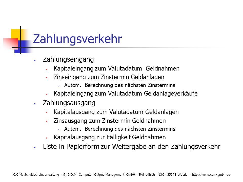 C.O.M. Schuldscheinverwaltung · © C.O.M. Computer Output Management GmbH · Steinbühlstr. 13C · 35578 Wetzlar · http://www.com-gmbh.de Zahlungsverkehr