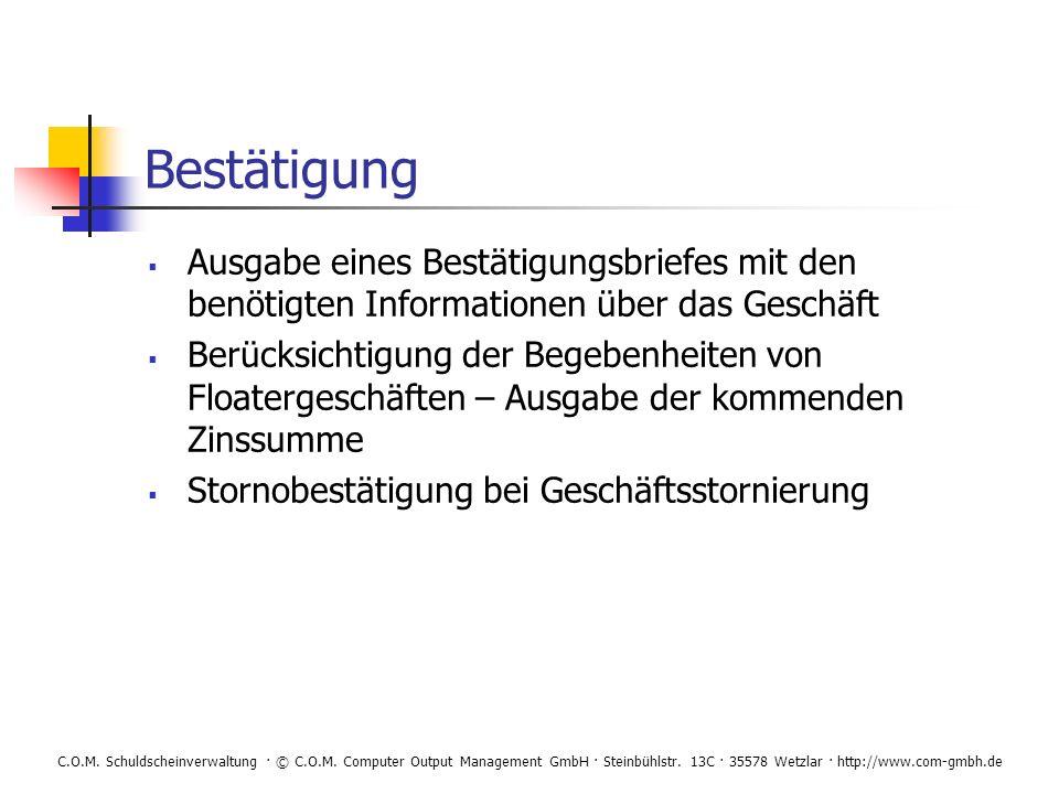C.O.M. Schuldscheinverwaltung · © C.O.M. Computer Output Management GmbH · Steinbühlstr. 13C · 35578 Wetzlar · http://www.com-gmbh.de Bestätigung Ausg