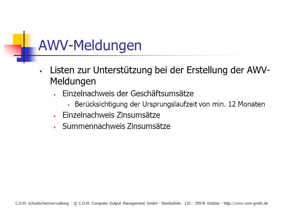 C.O.M. Schuldscheinverwaltung · © C.O.M. Computer Output Management GmbH · Steinbühlstr. 13C · 35578 Wetzlar · http://www.com-gmbh.de AWV-Meldungen Li