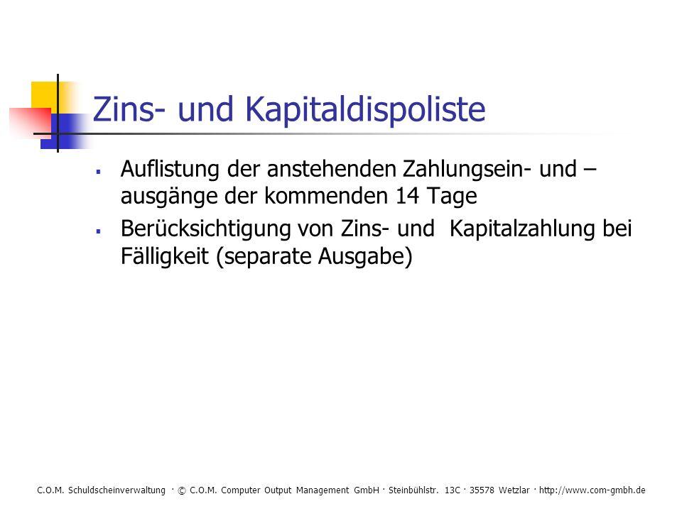 C.O.M. Schuldscheinverwaltung · © C.O.M. Computer Output Management GmbH · Steinbühlstr. 13C · 35578 Wetzlar · http://www.com-gmbh.de Zins- und Kapita