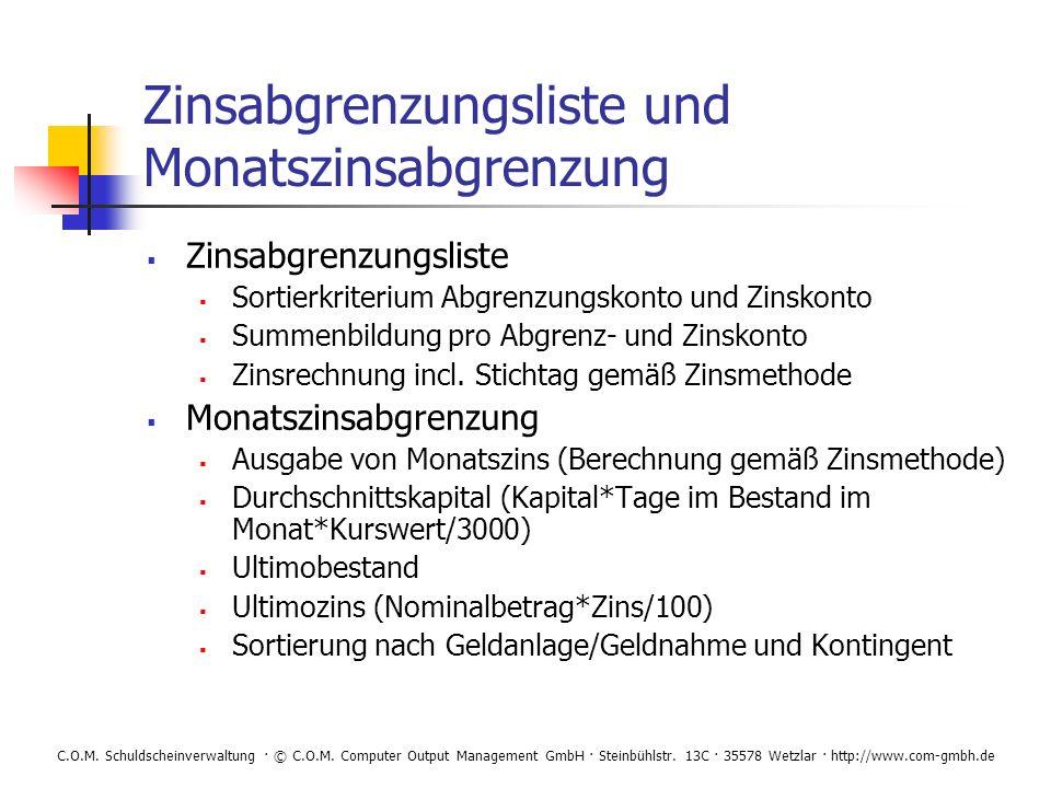 C.O.M. Schuldscheinverwaltung · © C.O.M. Computer Output Management GmbH · Steinbühlstr. 13C · 35578 Wetzlar · http://www.com-gmbh.de Zinsabgrenzungsl