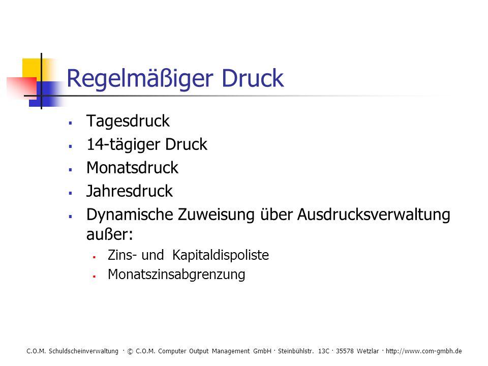 C.O.M. Schuldscheinverwaltung · © C.O.M. Computer Output Management GmbH · Steinbühlstr. 13C · 35578 Wetzlar · http://www.com-gmbh.de Regelmäßiger Dru
