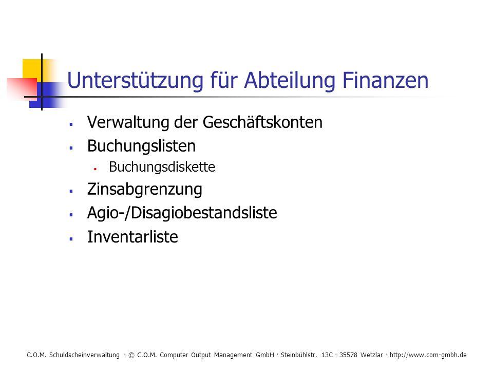 C.O.M. Schuldscheinverwaltung · © C.O.M. Computer Output Management GmbH · Steinbühlstr. 13C · 35578 Wetzlar · http://www.com-gmbh.de Unterstützung fü