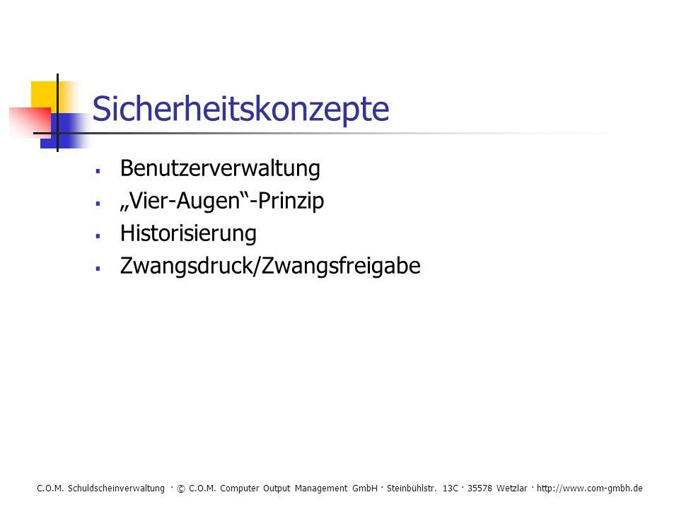 C.O.M. Schuldscheinverwaltung · © C.O.M. Computer Output Management GmbH · Steinbühlstr. 13C · 35578 Wetzlar · http://www.com-gmbh.de Sicherheitskonze
