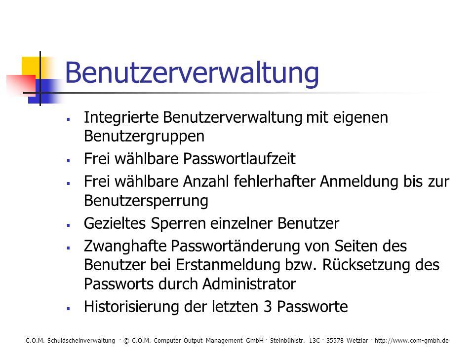 C.O.M. Schuldscheinverwaltung · © C.O.M. Computer Output Management GmbH · Steinbühlstr. 13C · 35578 Wetzlar · http://www.com-gmbh.de Benutzerverwaltu