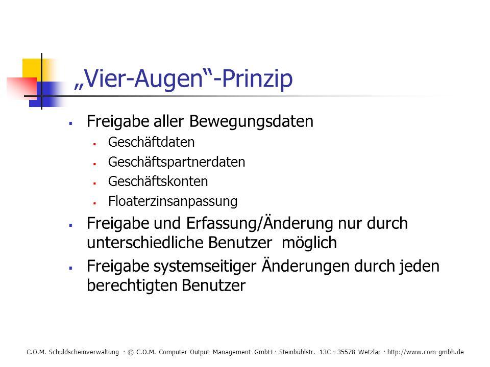 C.O.M. Schuldscheinverwaltung · © C.O.M. Computer Output Management GmbH · Steinbühlstr. 13C · 35578 Wetzlar · http://www.com-gmbh.de Vier-Augen-Prinz