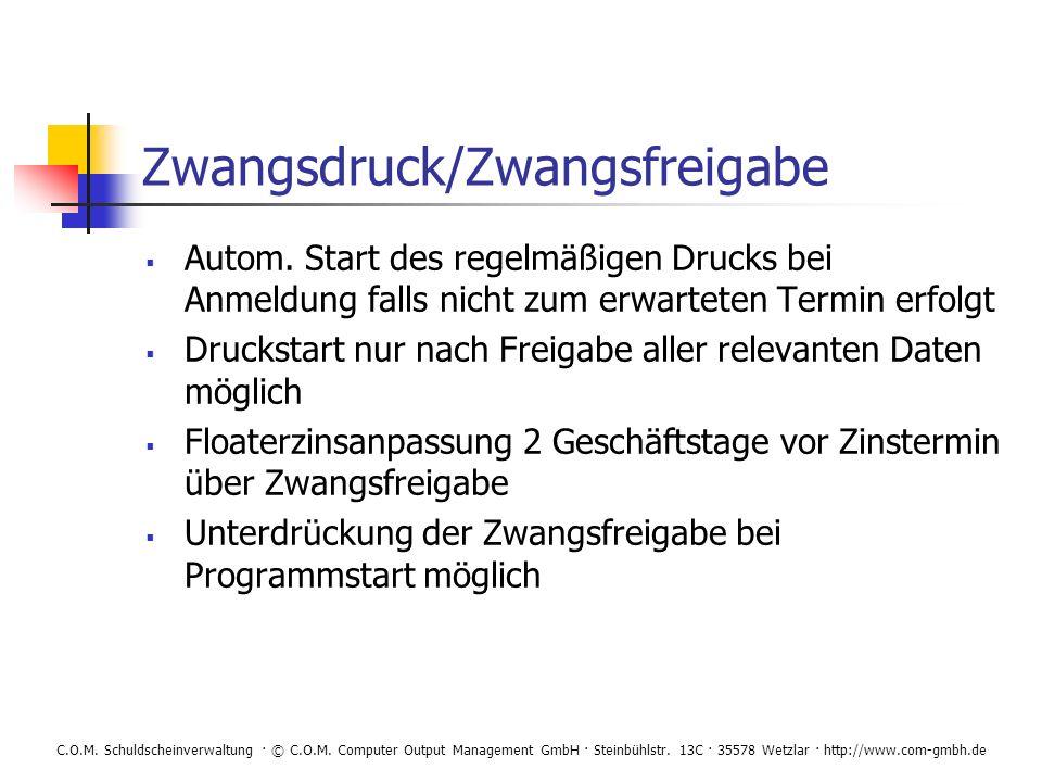 C.O.M. Schuldscheinverwaltung · © C.O.M. Computer Output Management GmbH · Steinbühlstr. 13C · 35578 Wetzlar · http://www.com-gmbh.de Zwangsdruck/Zwan