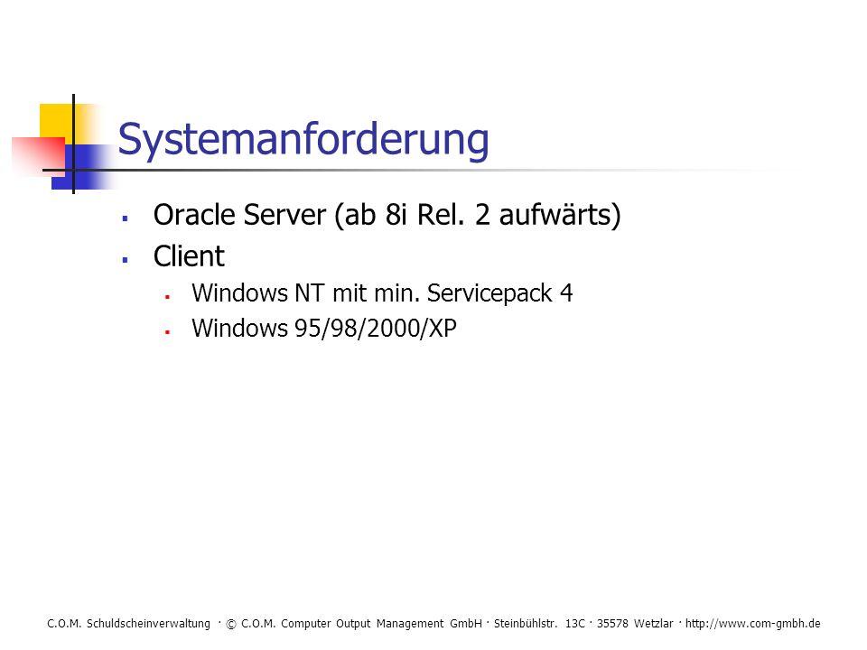 C.O.M. Schuldscheinverwaltung · © C.O.M. Computer Output Management GmbH · Steinbühlstr. 13C · 35578 Wetzlar · http://www.com-gmbh.de Systemanforderun