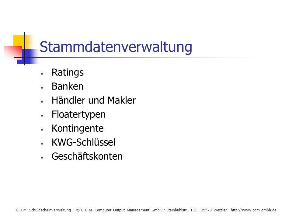 C.O.M. Schuldscheinverwaltung · © C.O.M. Computer Output Management GmbH · Steinbühlstr. 13C · 35578 Wetzlar · http://www.com-gmbh.de Stammdatenverwal