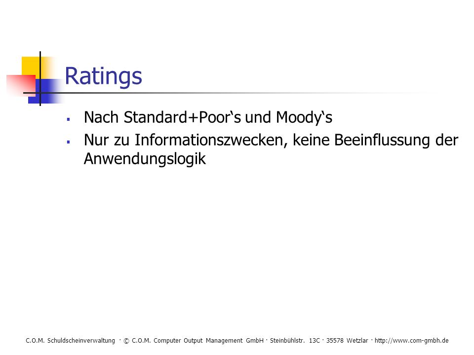 C.O.M. Schuldscheinverwaltung · © C.O.M. Computer Output Management GmbH · Steinbühlstr. 13C · 35578 Wetzlar · http://www.com-gmbh.de Ratings Nach Sta