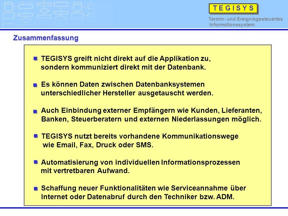 TEGISYS greift nicht direkt auf die Applikation zu, sondern kommuniziert direkt mit der Datenbank.