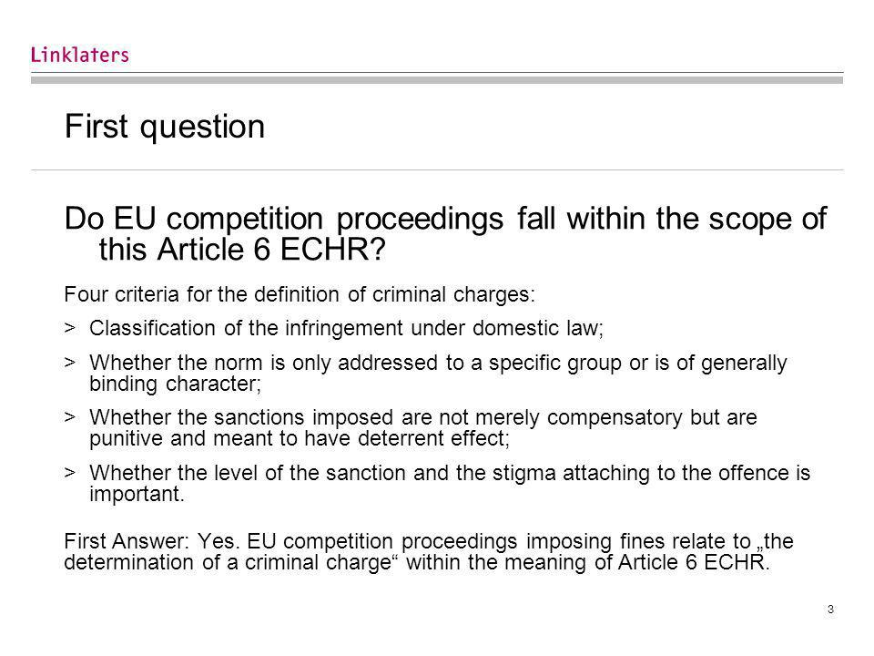 3 First question Do EU competition proceedings fall within the scope of this Article 6 ECHR.