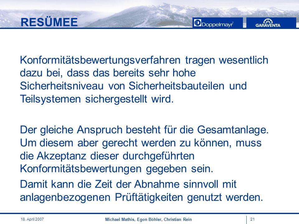 2118. April 2007 Michael Mathis, Egon Böhler, Christian Rein Konformitätsbewertungsverfahren tragen wesentlich dazu bei, dass das bereits sehr hohe Si