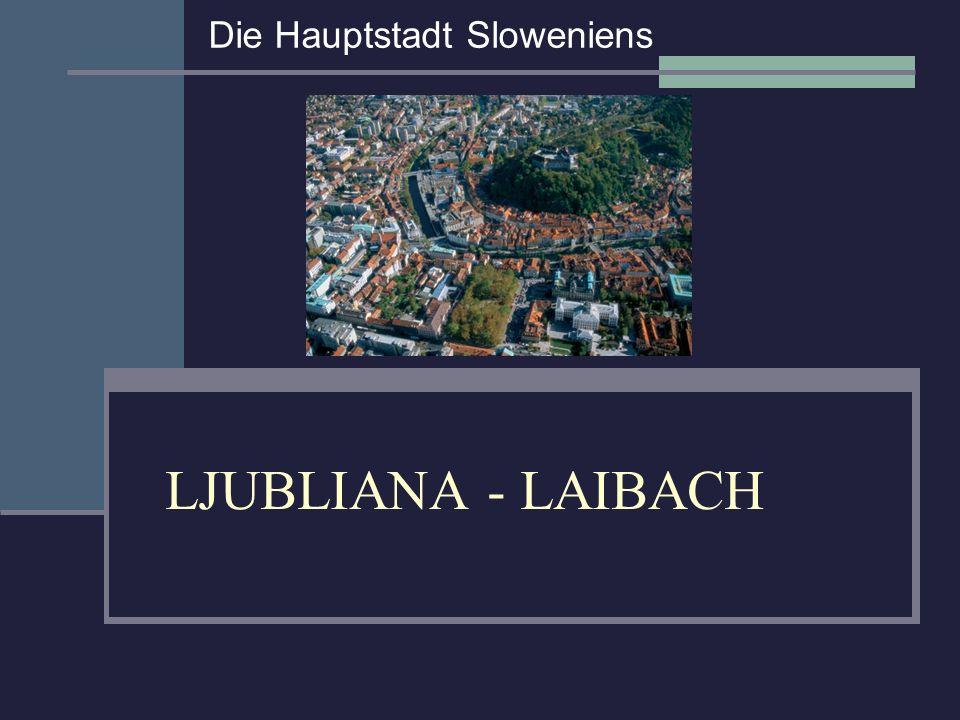 Wo liegt Ljubljana – Laibach.