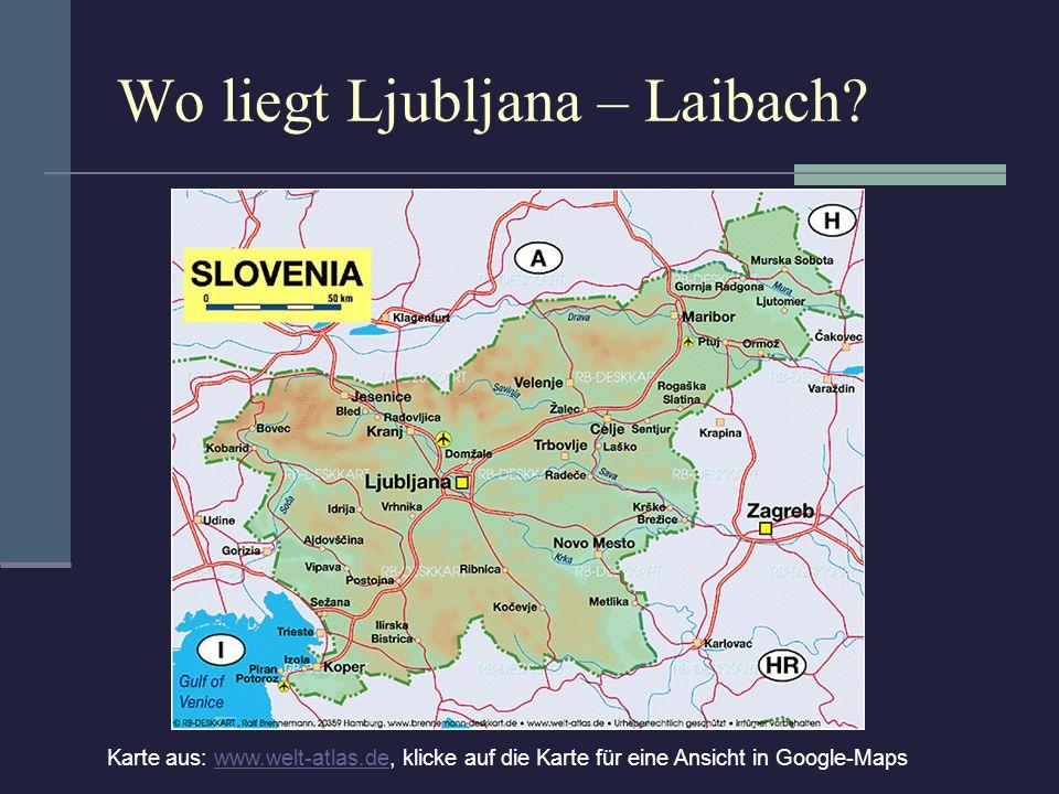 Wo liegt Ljubljana – Laibach? Karte aus: www.welt-atlas.de, klicke auf die Karte für eine Ansicht in Google-Mapswww.welt-atlas.de